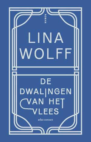 Lina Wolff De dwalingen van het vlees Recensie