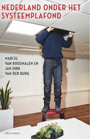 Marcel van Roosmalen Nederland onder het systeemplafond Recensie