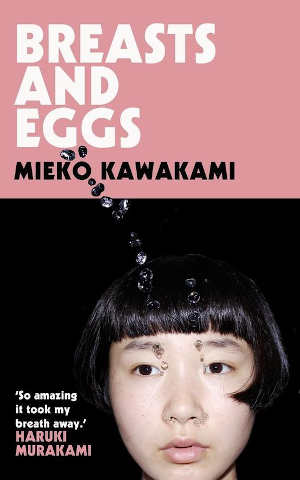 Mieko Kawakami Breasts and Eggs Recensie