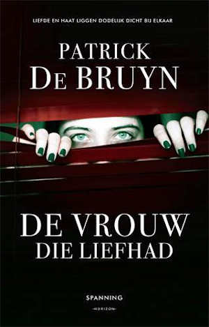 Patrick De Bruyn De vrouw die liefhad Recensie