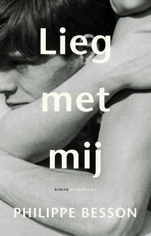 Philippe Besson Lieg met mij Recensie