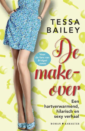 Tessa Bailey - De make-over Recensie