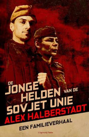 Alex Halberstadt De jonge helden van de Sovjet-Unie Recensie