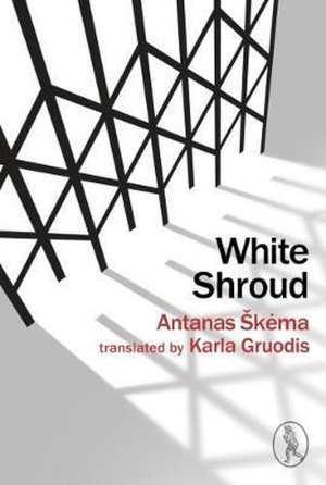 Antanas Škėma White Shroud Roman uit Litouwen