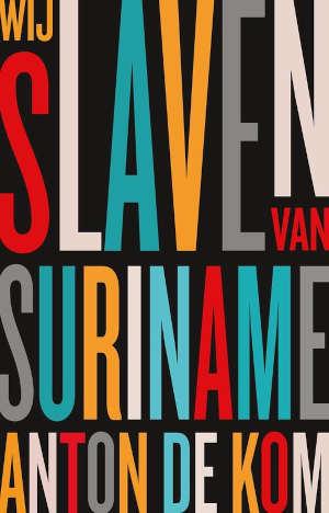 Anton de Kom Wij slaven van Suriname Boek uit 1934