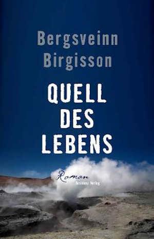 Bergsveinn Birgisson Quell des Lebens Roman uit IJsland