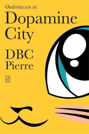 DBC Pierre Ondertussen in Dopamine City Recensie