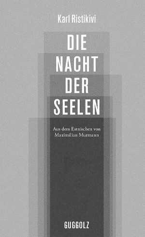 Karl Ristikivi Die Nacht der Seele Roman uit Estland