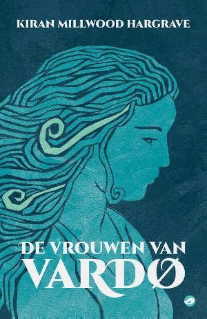 Kiran Millwood Hargrave De vrouwen van Vardø Recensie