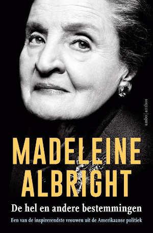 Madeleine Albright De hel en andere bestemmingen Recensie