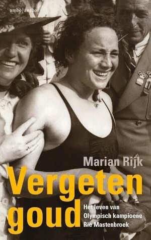 Marian Rijk Vergeten goud Biografie Rie Mastenbroek