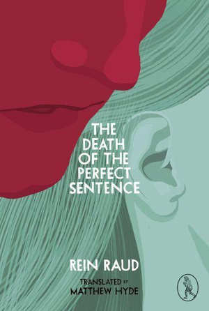Rein Raud The Death of the Perfect Sentence