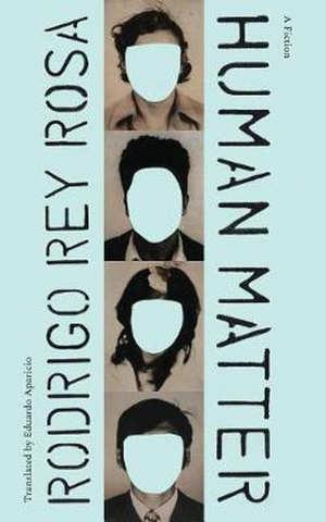 Rodrigo Rey Rosa Human Matter Roman uit Guatemala