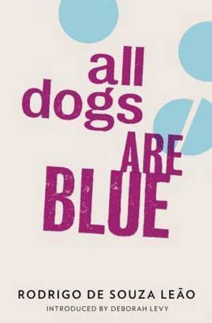 Rodrigo de Souza Leão All Dogs Are Blue