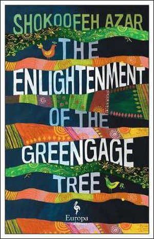 Shokoofeh Azar The Enlightment of the Greengage Tree
