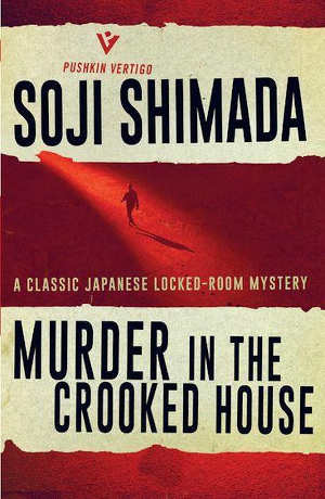 Soji Shimada Murder in the Crooekd House Japanse thriller