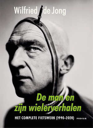 Wilfried de Jong De man en zijn wielerverhalen Recensie
