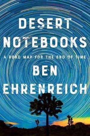 Ben Ehrenreich Desert Notebooks Recensie