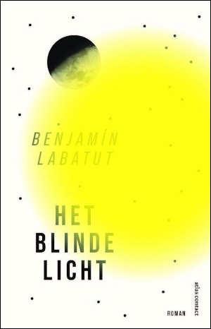 Benjamín Labatut Het blinde licht Recensie