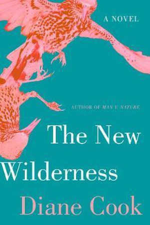 Diane Cook The New Wilderness Recensie roman