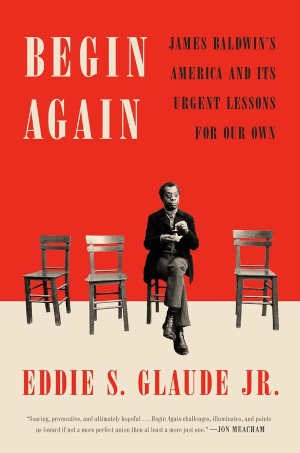 Eddie S. Glaude Jr. Begin Again Boek over James Baldwin
