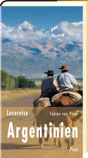Fabian von Poser Lesereise Argentinien Argentinië reisverhalen
