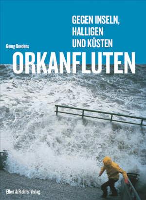 Georg Quendens Orkanfluten Boek over overstromingen in Duitsland