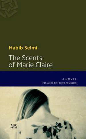 Habib Selmi The Scent of Marie Claire Tunesische roman