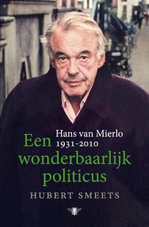 Hans van Mierlo biografie Een wonderbaarlijk politicus Recensie