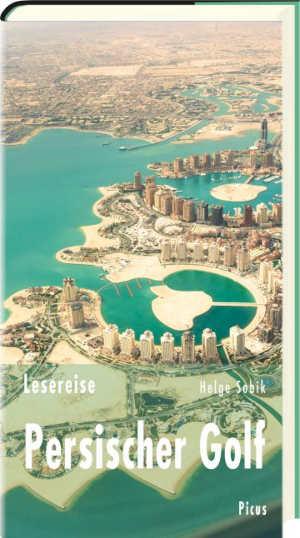 Helge Sobik Lesereise Persischer Golf Reisverhalen van de Perzische Golf