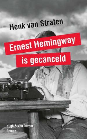Henk van Straten Ernest Hemingway is gecanceld Recensie