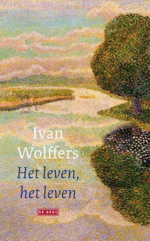 Ivan Wolffers Het leven het leven Recensie