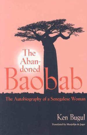Ken Bugul The Abandoned Boabab Boek over Senegal