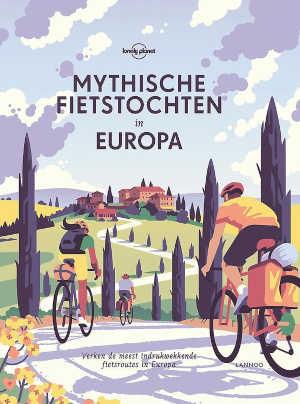 Lonely Planet Mytische fietstochten in Europa Reisgids