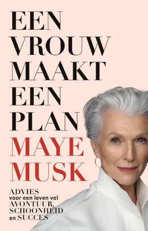 Maye Musk Een vrouw maakt een plan Recensie