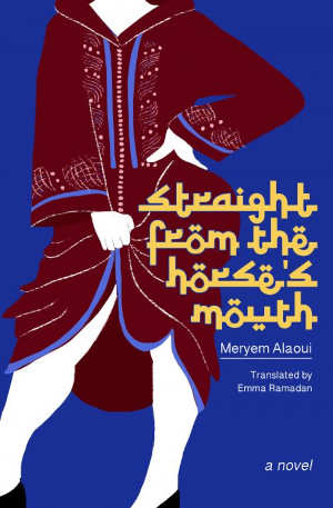 Meryem Alaoui Straight from the Horse's Mouth Roman uit Marokko