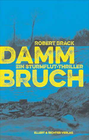 Robert Brack Dammbruch Recensie