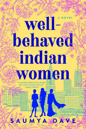 Saumya Dave Well-Behaved Indian Women Recensie