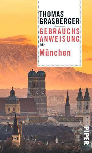 Thomas Grasberger Gebrauchsanweisung für München Reisverhalen