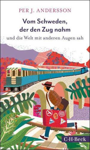 Per J. Andersson Vom Schweden der den Zug nahm Reisverhalen van treinreizen
