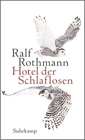 Ralf Rothmann Hotel der Schlaflosen Recensie