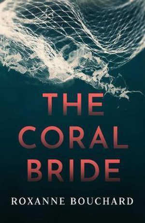 Roxanne Bouchard The Coral Bride Recensie Thriller uit Canada