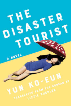 Yun Ko-eun The Disaster Tourist Recensie
