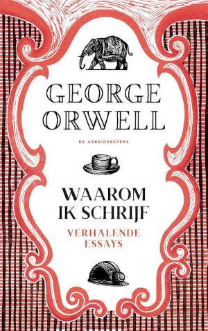 George Orwell Waarom ik schrijf Recensie