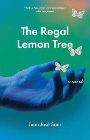 Juan José Saer The Regal Lemon Tree Recensie