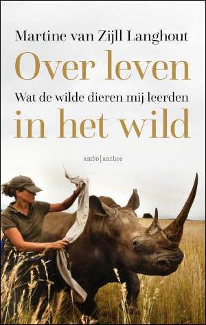 Martine van Zijll Langhout Over leven in het wild Recensie