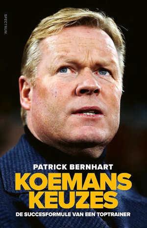 Patrick Bernhart Koemans Keuzes Boek over Ronald Koeman