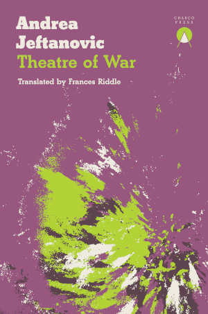 Andrea Jeftanovic Theatre of War