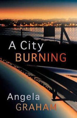 Angela Graham A City Burning.