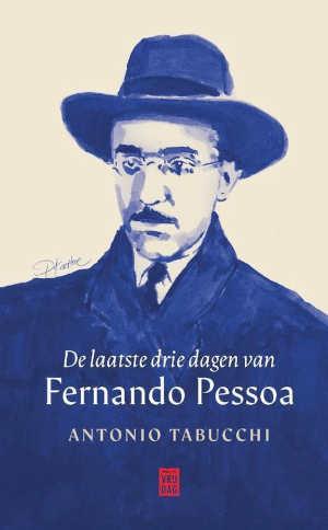 Antonio Tabucchi De laatste drie dagen van Fernando Pessoa Recensie